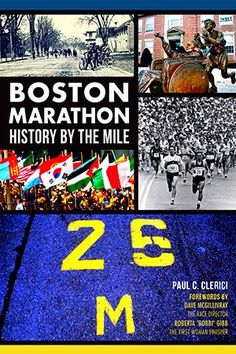 Boston Marathon: History by the Mile