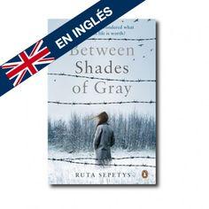 """""""Between Shades of Gray"""" (Ruta Sepetys). Editorial: Penguin. Edad recomendada: A partir de 15 años."""