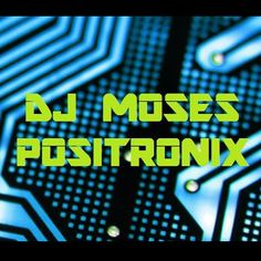 "Check out ""Positronix"" by DJ Moses (South Florida) on Mixcloud"
