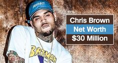 What's Chris Brown's Net Worth in 2016?