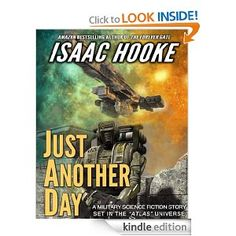JUST ANOTHER DAY, a military science fiction story set in the ATLAS universe.