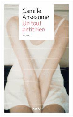 Coup de cœur de Marion : Un tout petit rien de Camille Anseaume