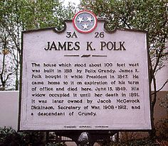 The house which stood about 100 feet west was built in 1815 by Felix Grundy.  James K. Polk bought it while President in 1847.  He came home to it on expiration of his term and died here, June 15, 1849.  His widow occupied it until her death in 1891.  It was later owned by Jacob McGavock Dickinson, Secretary of War, 1908-1912, and a descendant of Grundy.