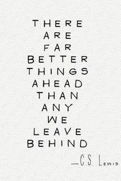 Far better things ahead....