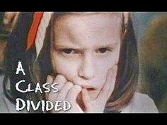 A Class Divided by Jane Elliott FULL DOC. (1985) Blue Eyes Brown Eyes Ex...