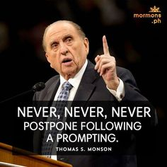 Never postpone a prompting. Prophet Quotes, Jesus Christ Quotes, Gospel Quotes, Mormon Quotes, Lds Quotes, Religious Quotes, Uplifting Quotes, Great Quotes, Spiritual Thoughts