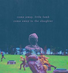 come away to the slaughter.  although, I actually think of District 13 when I hear this song.