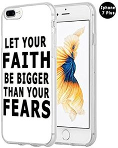 Amazon.com: Iphone 8 Plus Case Christian Quotes,Hungo Compatible Tpu Silicone Protective Cover Replacement For Iphone 7 Plus/8 Plus Bible Verses Theme Let Your Faith Be Bigger Than Your Fears Quotes: Cell Phones & Accessories