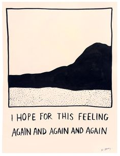 """""""I Hope for This Feeling Again and Again and Again`"""" Ink on paper by RF Alvarez"""