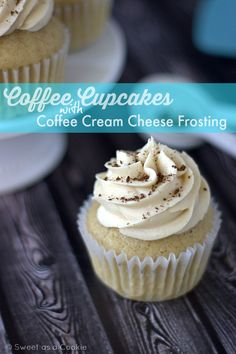 Coffee Cupcakes with Coffee Cream Cheese Frosting via Sweet as a Cookie #cupcakes #cupcakeideas #cupcakerecipes #food #yummy #sweet #delicious #cupcake