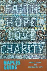 Yes we were looking for Faith, Hope, Love and Charity in 1975. Naples Guide cover image of these words in sea shells is desired as much today as it was then.