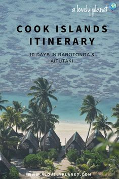 How to spend 10 days in Rarotonga and Aitutaki, the perfect Cook Islands itinerary. Beaches, restaurants, accommodation, activities and more.