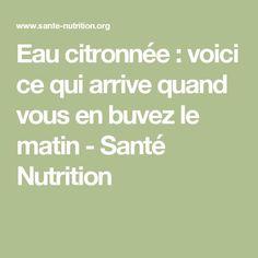 Eau citronnée : voici ce qui arrive quand vous en buvez le matin - Santé Nutrition