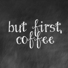 But first, coffee…most definitely!!!