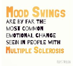 Multiple sclerosis & mood swings