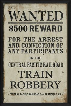 Wanted for Train Robbery Framed Textual Art Red Dead Redemption, Central Pacific Railroad, Texas Party, Bonnie N Clyde, Train Pictures, Mom Quotes, Design Reference, Wild West, Vintage Signs