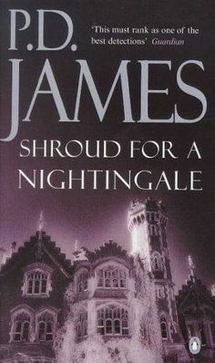 "James, P.D. : ""Shroud for a nightingale"". London : Penguin Books, 1989. http://kmelot.biblioteca.udc.es/record=b1061113~S10*gag"