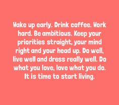 its your life, so start living it :)
