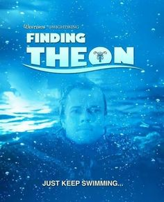 Game of Thrones: Finding Theon. Just keep swimming!