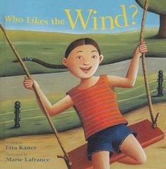 Who Likes the Wind? by Etta Kaner *NONFICTION*