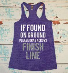 Ladie's burnout tank top. Marathon shirt. Half Marathon. Gym shirt. If found on ground please drag across finish line. exercise. Runner