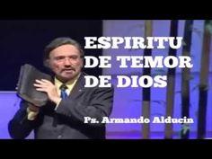 ESPIRITU DE TEMOR DE DIOS - Ps. Armando Alducin