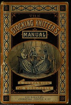 - An antique book containing nineteenth century knitting patterns quot; - An antique book containing nineteenth century knitting patterns Knitting Books, Crochet Books, Vintage Knitting, Knitting Stitches, Knitting Projects, Vintage Sewing, Knit Crochet, Knitting Patterns, Crochet Patterns