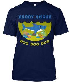 Daddy Shark Doo Doo Doo Navy áo T-Shirt Front Cool tshirt for dad on christmas, birthday, anniversary gift