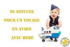 Prendre l'avion avec bébé : tous les conseils en 20 astuces et un dossier complet pour que le voyage avec bébé en avion se passe bien.... Baby Information, Au Pair, Travelling Tips, Blog Voyage, Traveling With Baby, Toy Chest, Children, Kids, Bb