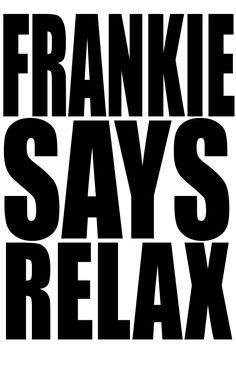 Relax - Frankie Goes to Hollywood.  Can't help it - one of my all-time favourites.  1984  #music #1980s #Britpop