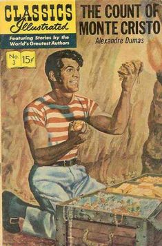 The Count of Monte Cristo HRN 167 Gilberton Comic Book Classic Comics/Classics Illustrated 3 T Pulp Magazine, Magazine Covers, Vintage Comic Books, Vintage Comics, Vintage Ads, Old Comics, World Literature, Film D'animation, Classic Comics