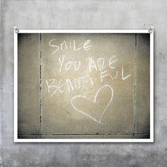 Graffiti Art Smile You are Beautiful  by EyeshootPhotography, £23.10