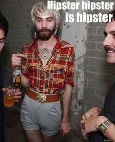 hipster hipster is hipster.  Yikes...
