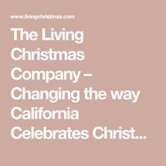 6c4af1b5a105 The Living Christmas Company – Changing the way California Celebrates  Christmas! Live Christmas Trees