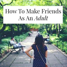 Making friends as an adult can be weirdly hard, can't it? How do you befriend your cool co-worker? Or hang out with that girl you met at a party?