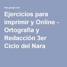 Ejercicios para imprimir y Online - Ortografía y Redacción 3er Ciclo del Nara