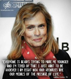 Lauren Hutton - unique beauty with a great attitude about aging. Affirmations, Aging Quotes, Lauren Hutton, Wise Women, Strong Women, Ageless Beauty, Flawless Beauty, Aging Gracefully, Fitness Workouts