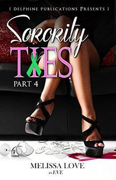 Sorority Ties Part 4 by Melissa Love http://www.amazon.com/dp/B00MJ3UUXS/ref=cm_sw_r_pi_dp_LEnFwb1A585R2