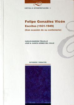 Felipe González Vicén : escritos (1931-1949): (con ocasión de su centenario) / edición, traducción y notas, Carlos Marzán Trujillo y José M. García Gómez del Valle. Capítulo: Don Quijote y la literatura universal (conferencia pronunciada en 1947 en La Laguna).  http://absysnetweb.bbtk.ull.es/cgi-bin/abnetopac01?TITN=417427
