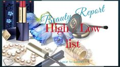Beauty Report: The High/Low List