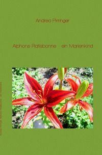 Alphons Ratisbonne - ein Marienkind, Taschenbuch, Softcover, Großdruck. ISBN 978-3-7418-0180-8 Preis: € 6,99 Erhältlich bei: www.epubli.de, www.amazon.de sowie überall im stationären Buchhandel, europaweit, einschließlich Schweiz. Dieses Buch ist auch als Ebook bei www.amazon.de, www.weltbild.de, www.thalia.de und allen weiteren Online-Buchhändlern, europaweit, einschließlich Schweiz erhältlich.