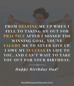 Choose from more than 40 quotes and messages for all types of dads and say happy birthday dad in a way that he will never ever forget. Happy Birthday Dad Messages, Happy Birthday Dad From Daughter, Daddy Daughter Quotes, Unique Birthday Wishes, Brother Birthday Quotes, Happy Birthday Daddy, Best Birthday Quotes, Messages For Friends, Birthday Wishes For Friend