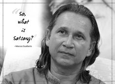 "So what is Satsang? Satsang means to encounter the Truth. It is the encounter with Truth which is out of time; it is out of the past the future and the present. Truth is out of history of this history of the ""person"" there because this ""person"" also is not what is present but it is what appears in that which is present. Every Consciousness you have of the world is not the Truth because that consciousness also is not yet the Truth. The Truth is when ""you"" and ""your"" world are not there…"