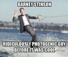 Barney Stinson - Ridiculously Photogenic Guy before it was cool