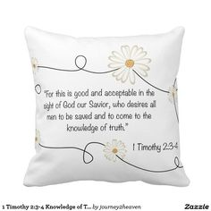 1 Timothy Knowledge of Truth Christian Daisy Pillow 1 Timothy 2, Gift From Heaven, Unique Gifts For Her, Savior, Decorative Throw Pillows, Create Your Own, Daisy, Knowledge, Cushions