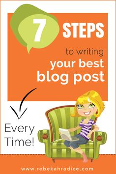 7 Steps to Writing Your Best Blog Post Every Time via @Rebekah Radice