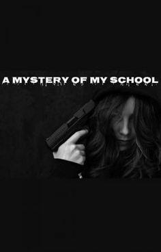 Mystery Of My School - 3 - Wattpad I School, Mystery, Wattpad, Reading, Reading Books