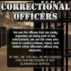 I Used To Be A Corrections Officer ItS A Tough Demanding Job