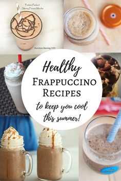 These healthy frappuccino recipes and blended coffee drinks are ideal for a cool treat on a hot summer day - and better yet, they won't derail your diet!