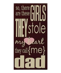 """So there are these girls. They stole my heart. They call me """"dad."""""""